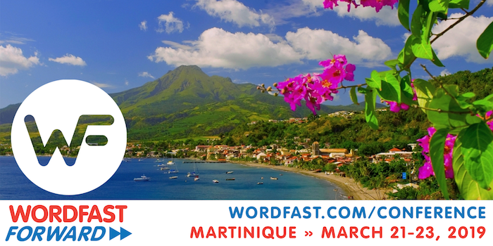 Wordfast Forward - Martinique - March 21-23, 2019